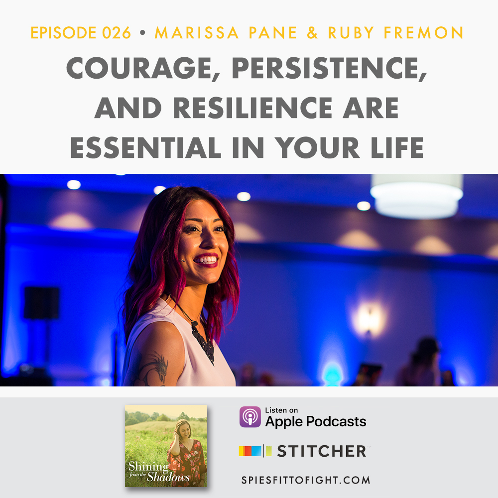 Episode 026: Why Courage, Persistence, and Resilience Are Essential In Your Life with Ruby Fremon