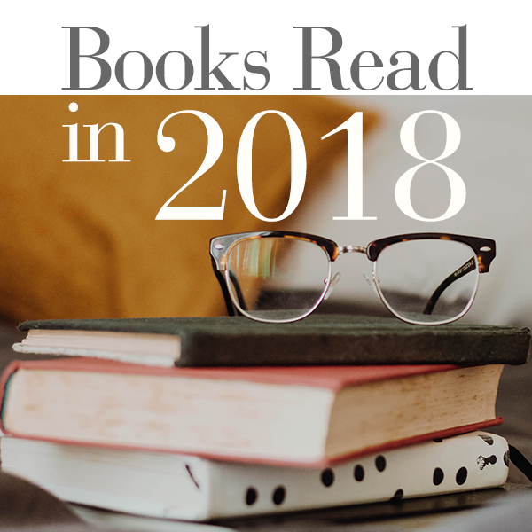 A complete list of books read in 2018. Plus an additional five non-fiction recommendations for you to add to your 2019 reading list.