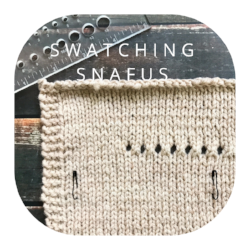 Week 3, Swatch: Gauge issues, and how to adjust to get gauge on your next swatch. Plus, how to keep your swatches honest. Failing to get row gauge and what to watch for.