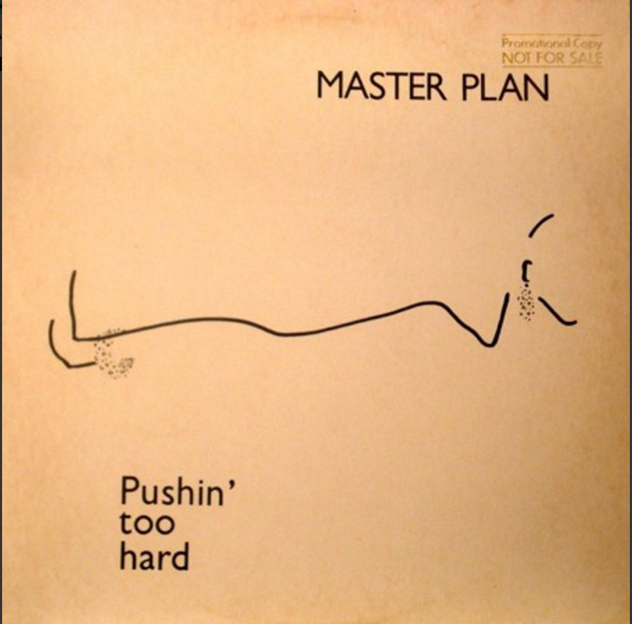 Master Plan Pushin' Too Hard Album Artwork