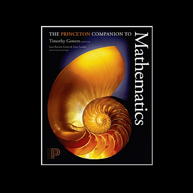 The Princeton Companion to Mathematics, edited by Timothy Gowers