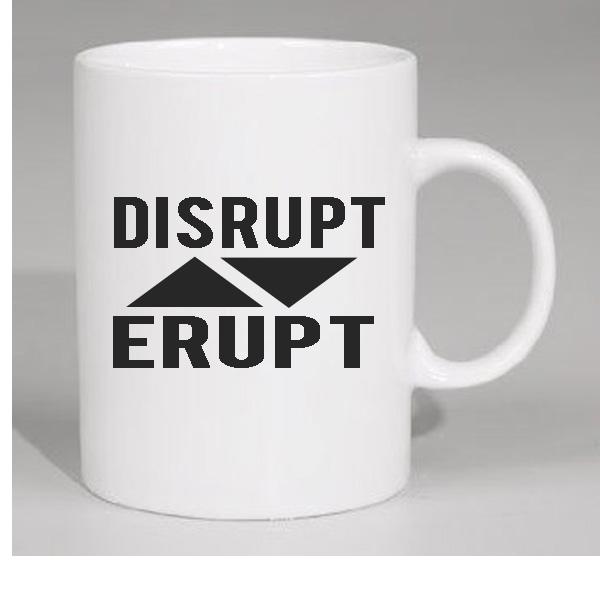 Disrupt or Erupt commemorative mug developed for our retreat.