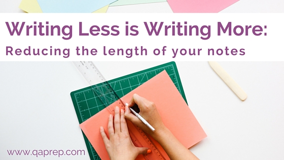 Writing Less Is Writing More: Reducing The Length Of Your Notes
