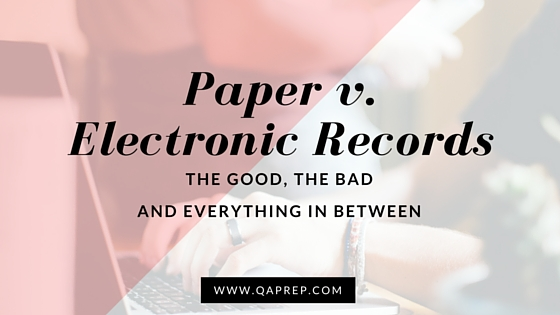 Paper v  Electronic Records: The good, the bad and everything in