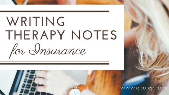 Writing Therapy Notes for Insurance — QA Prep