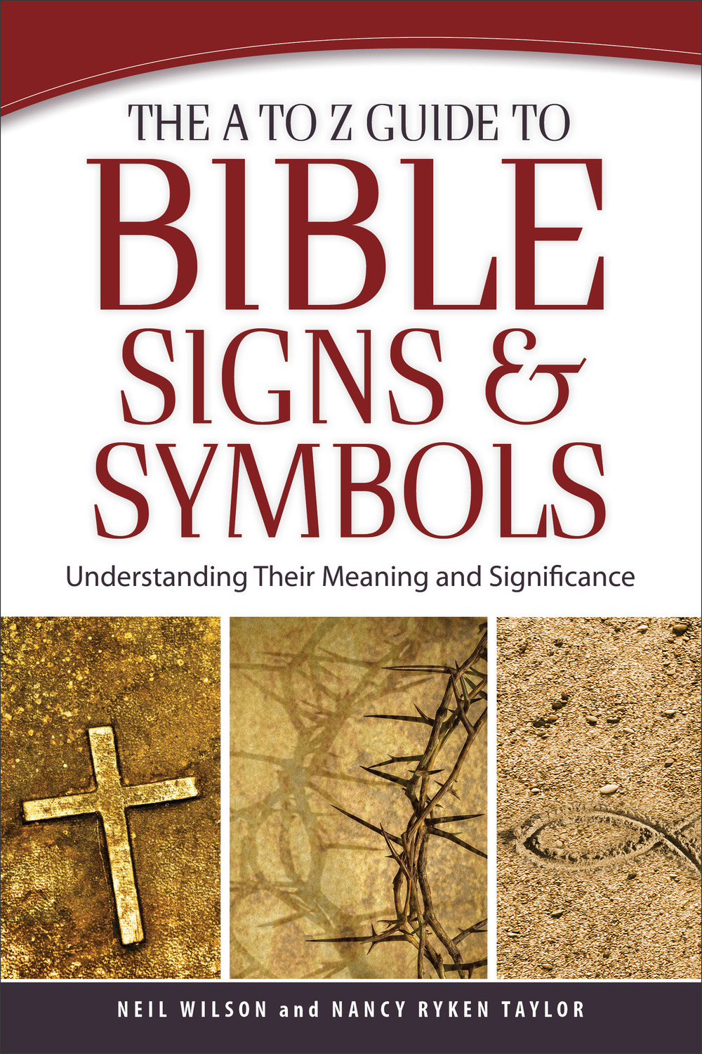 The A To Z Guide To Bible Signs And Symbols Ethics And Culture