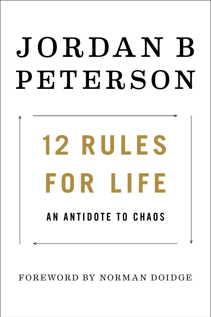 Book Review Chaos To Calm Discovering >> 12 Rules For Life A Review Ethics And Culture