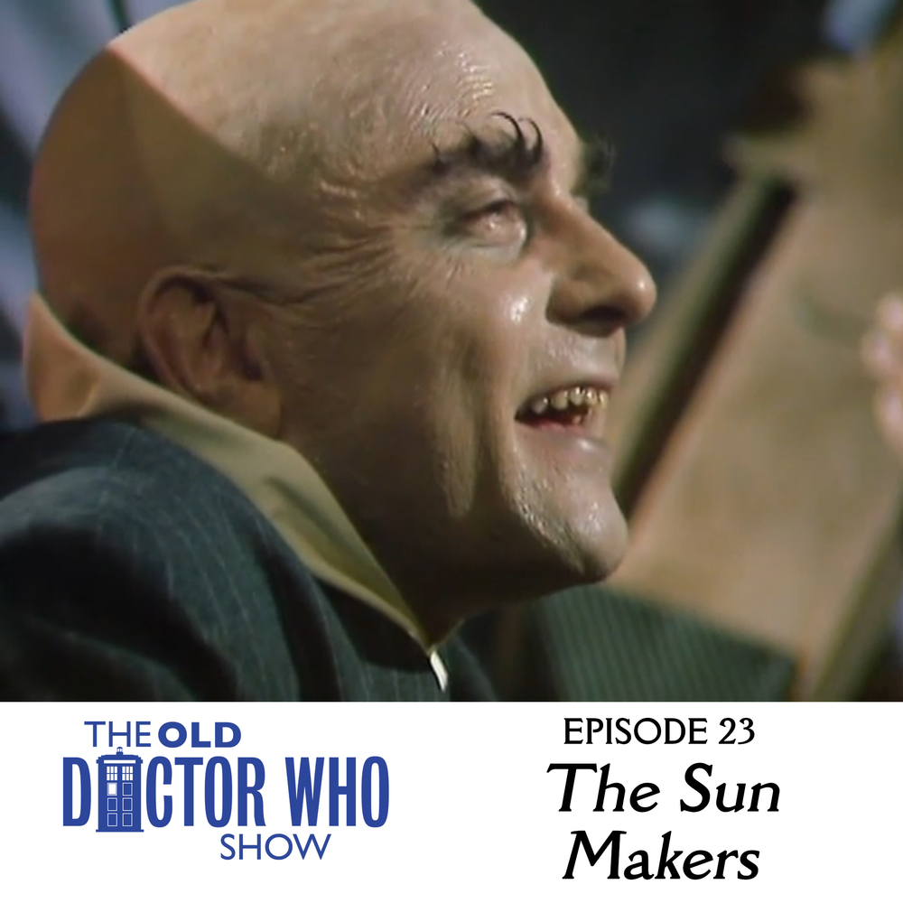 Dan and Eric look to the sky and burn their eyes on the six suns of the toilet bowl king.  And now you can too.  The latest The Old Doctor Who show has us reviewing the classic Doctor Who story, THE SUN MAKERS.
