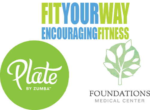 A unique partnership between Fit Your Way, Foundations Medical Center & Plate by Zumba