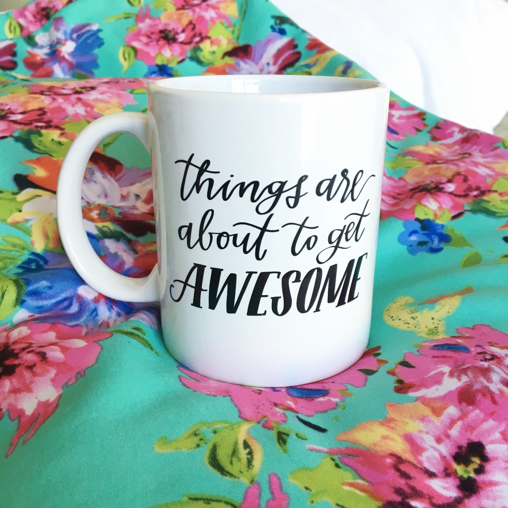 Things Are About to Get Awesome Mug | Lettered Life