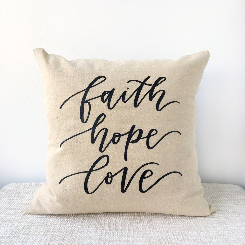 Faith Hope Love Pillow Cover by Lettered Life