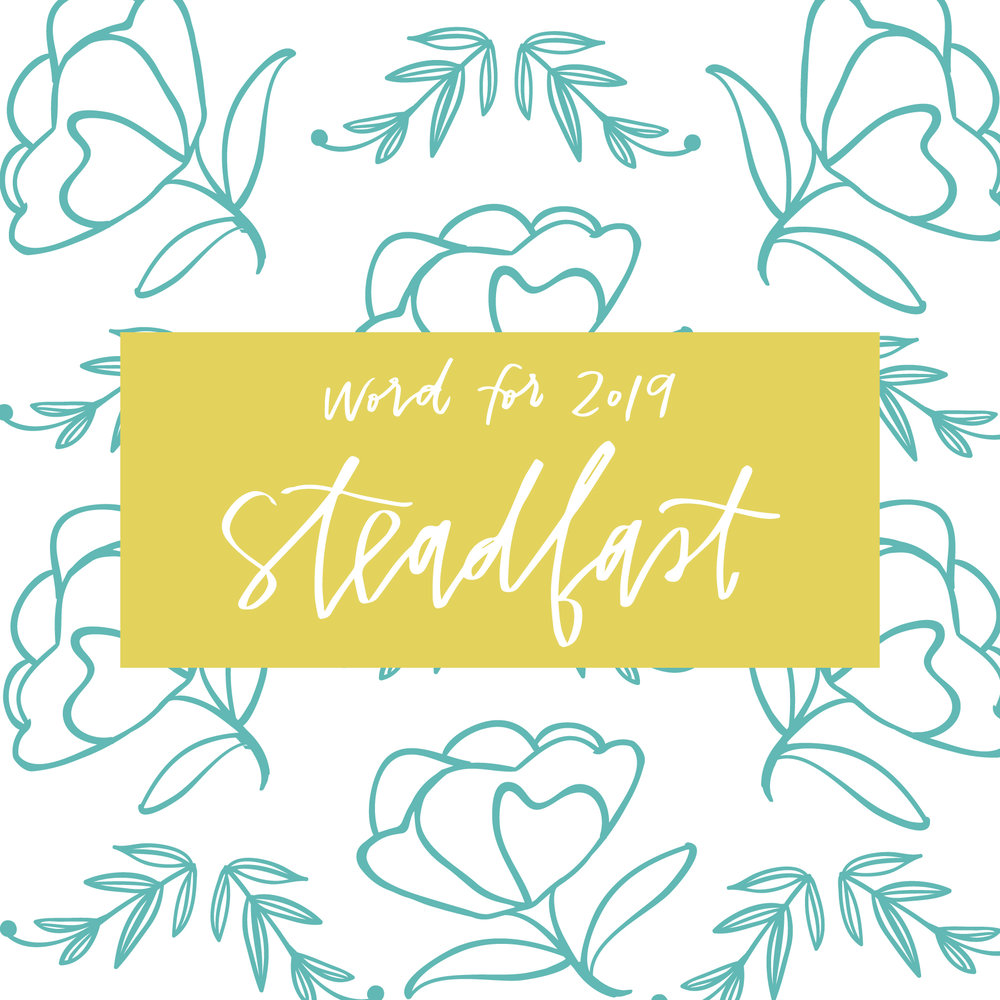 Lettered Life Word for 2019 - Steadfast