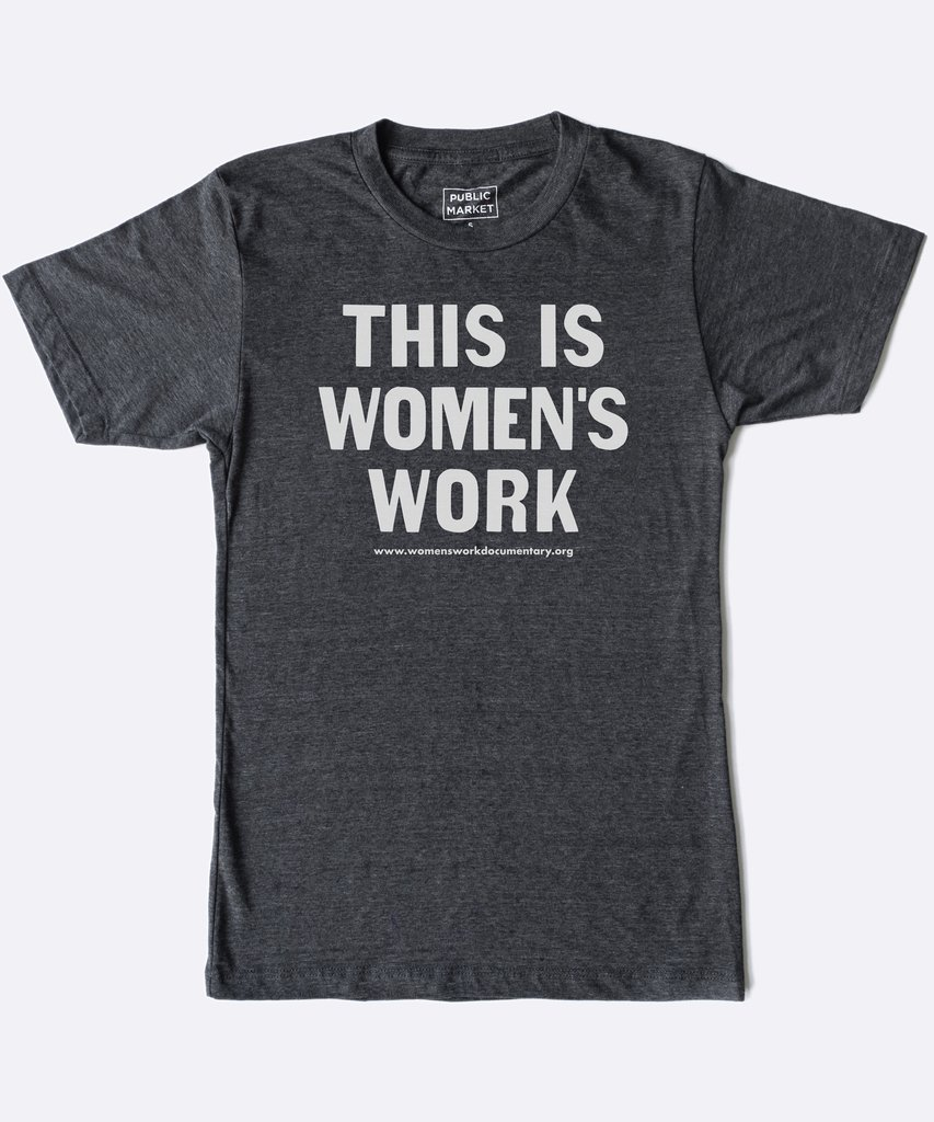 PURCHASE OUR Women's Work TEE!With every sale of this tee, 30% of the proceeds will go toward the funding the making of the film -