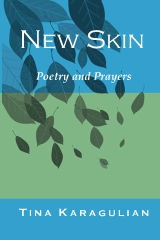 C    lick here to purchase New Skin: Poetry & Prayers