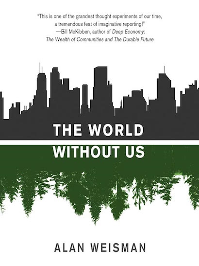 The World Without Us_Alan Weisman_Book Cover