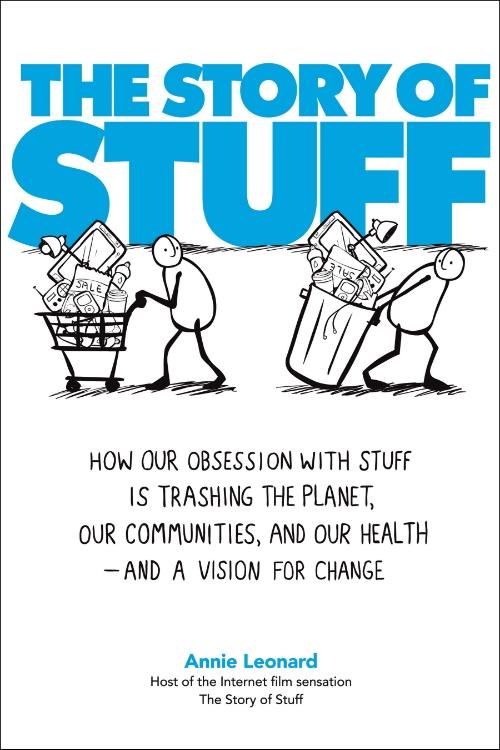 The Story of Stuff_Annie Leonard