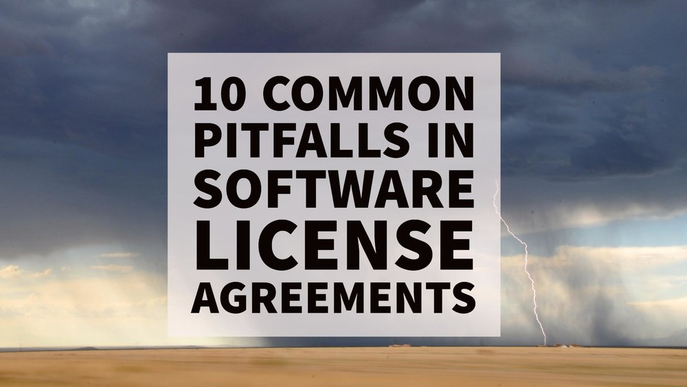 10 Common Pitfalls In Software License Agreements Logic Gate Legal Llc