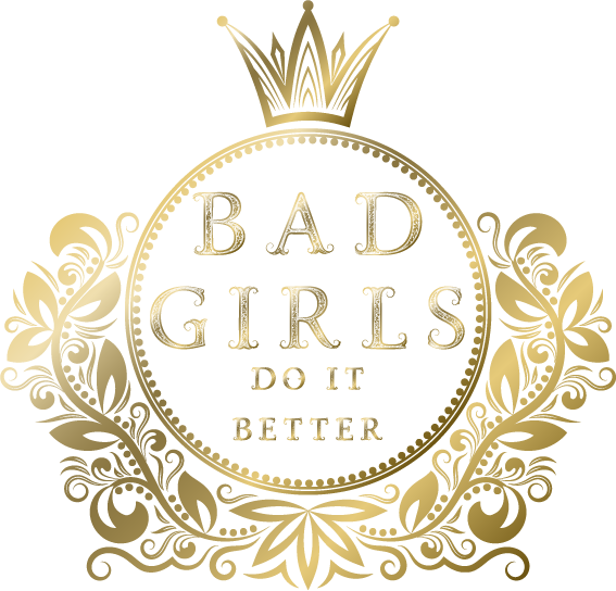 Bad Girls Do It Better