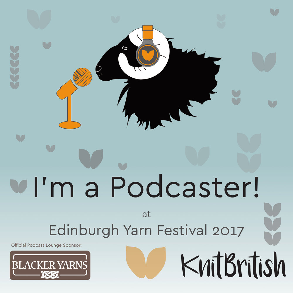 We're participating in this year's Podcast Lounge at the Edinburgh Yarn Festival on March 10th and 11th. Come say hello!