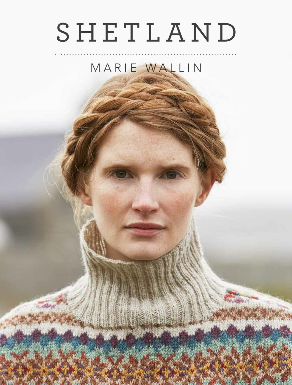 Marie Wallin's new book Shetland is a Fair Isle lover's delight.