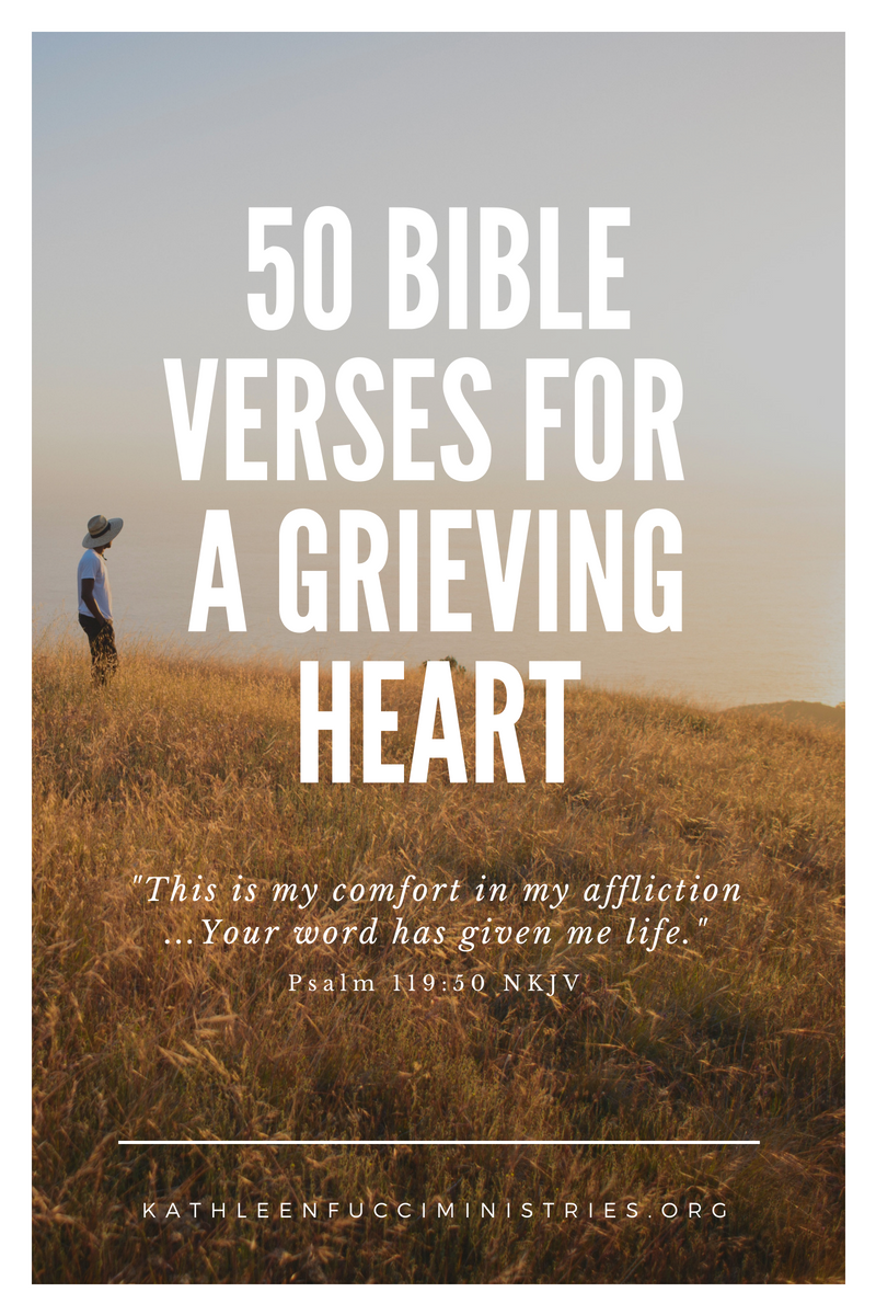 50 Bible Verses For A Grieving Heart Kathleen Fucci Ministries