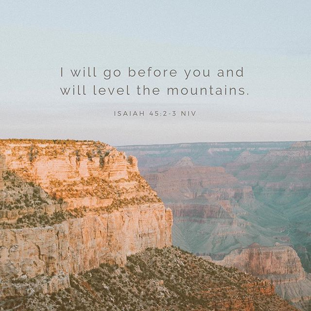 """""""I will go before you and will level the mountains; I will break down gates of bronze and cut through bars of iron. I will give you hidden treasures, riches stored in secret places, so that you may know that I am the Lord, the God of Israel, who summons you by name."""" Isaiah 45:2-3 NIV"""