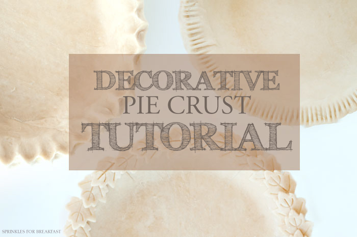 DECORATIVE PIE CRUST TUTORIAL