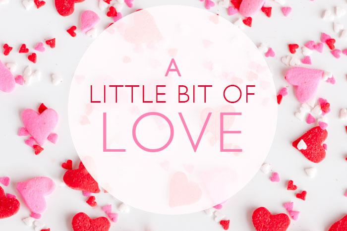 A Little Bit of Love | Sprinkles for Breakfast