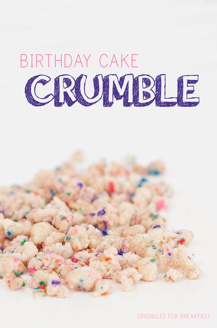 Birthday Cake Crumble | Sprinkles for Breakfast
