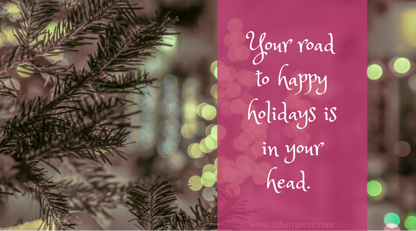 Your Road to happy holidays is in your head.png