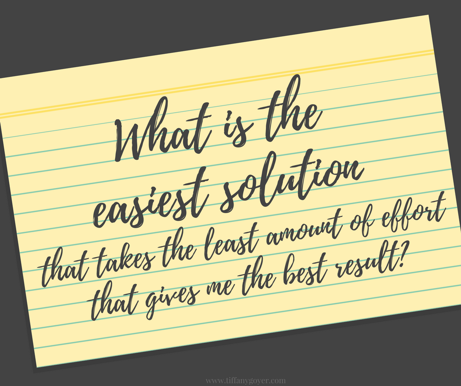 What is the easiest solution that takes the least amount of effort that gives me the best result_.png