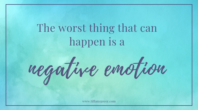 worst thing is a negative emotion.jpg