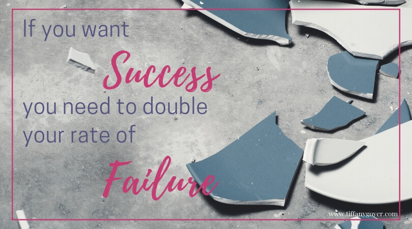success you need to double your rate of failure.jpg