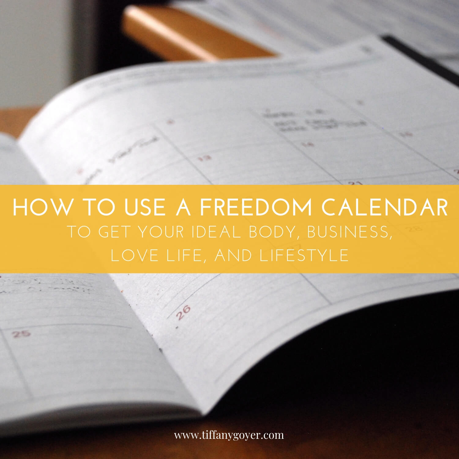 How To Use A Freedom Calendar To Get Your Ideal Body Business Love