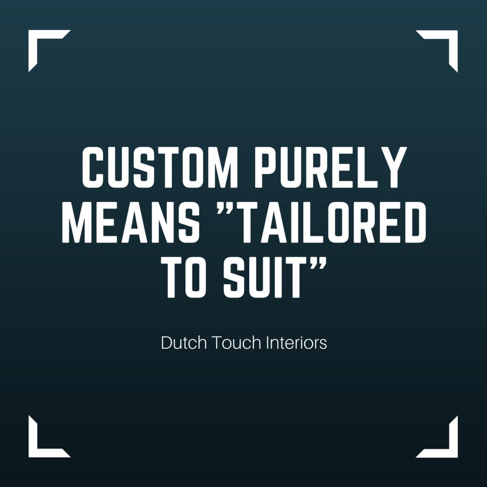 Custom purely means _tailored to suit | Interior Design Calgary & Virtual Design | Dutch Touch Interiors