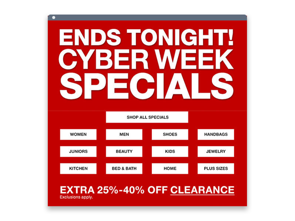 Promotional email layout with large discounts and clearance sales, big box retailer, cyber week sale, clearance sale, business rules, personalization.