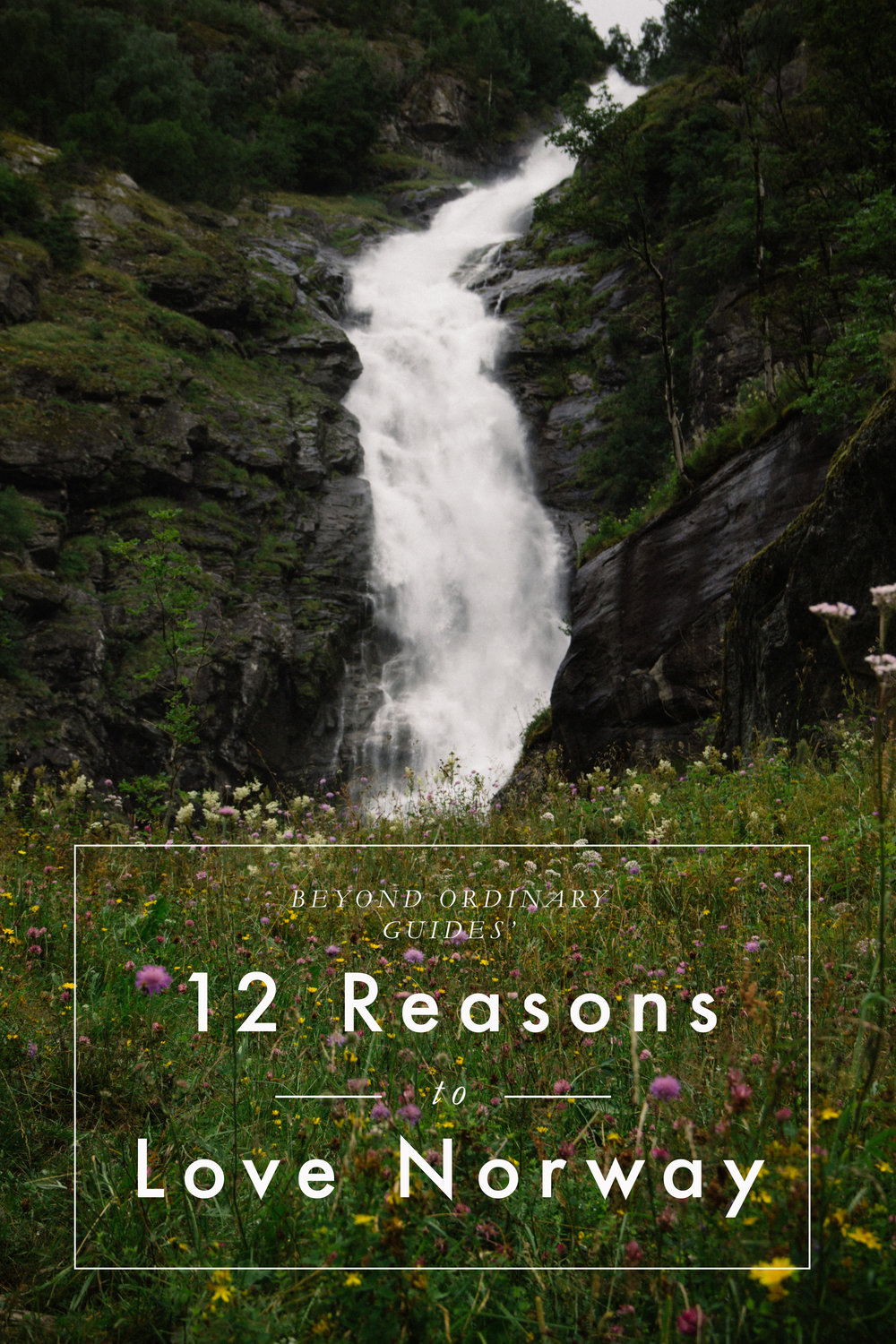 12 Reasons We Love Norway Beyond Ordinary Guides