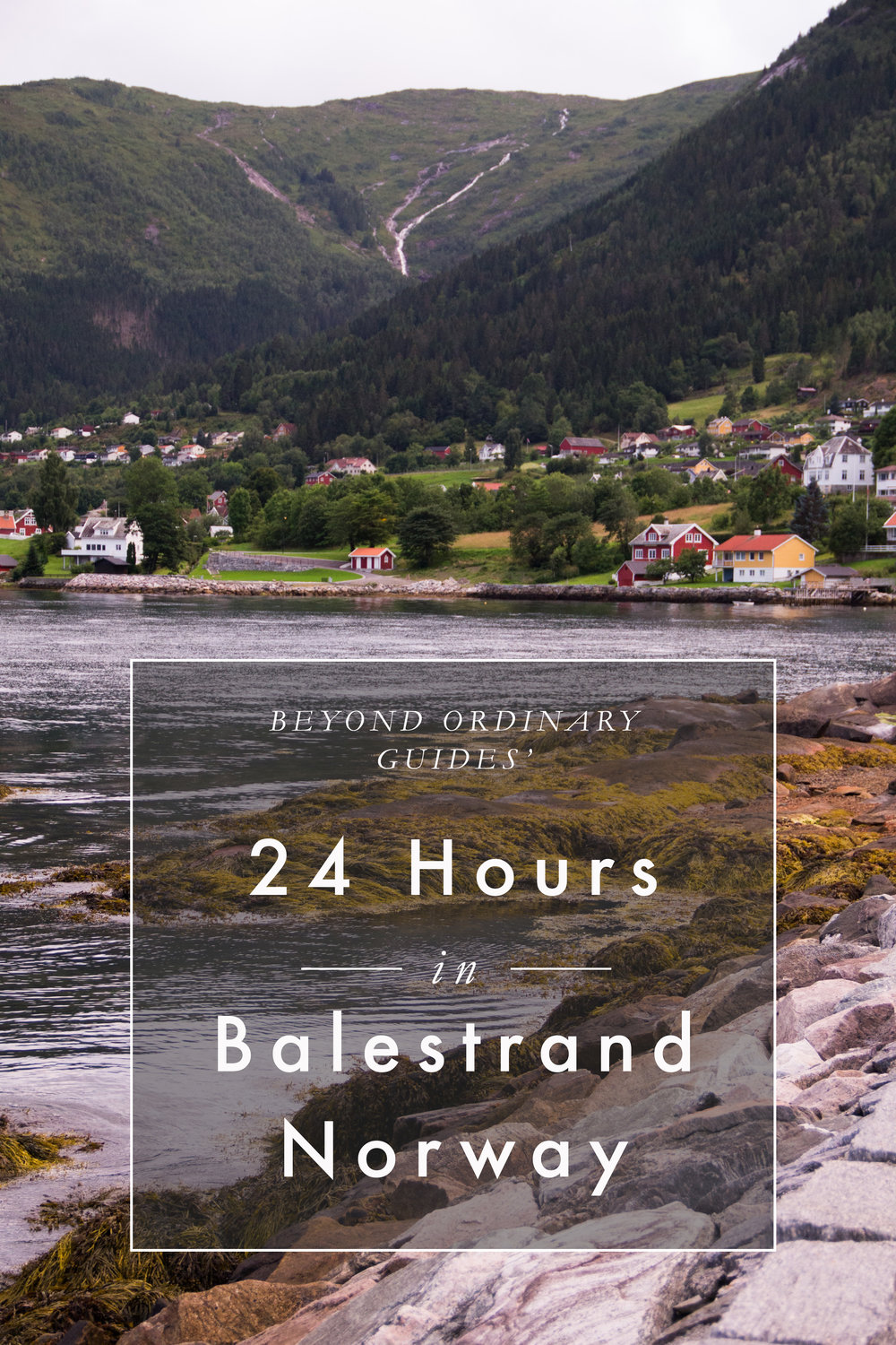 Beyond Ordinary Guides' 24 Hours in Balestrand Norway
