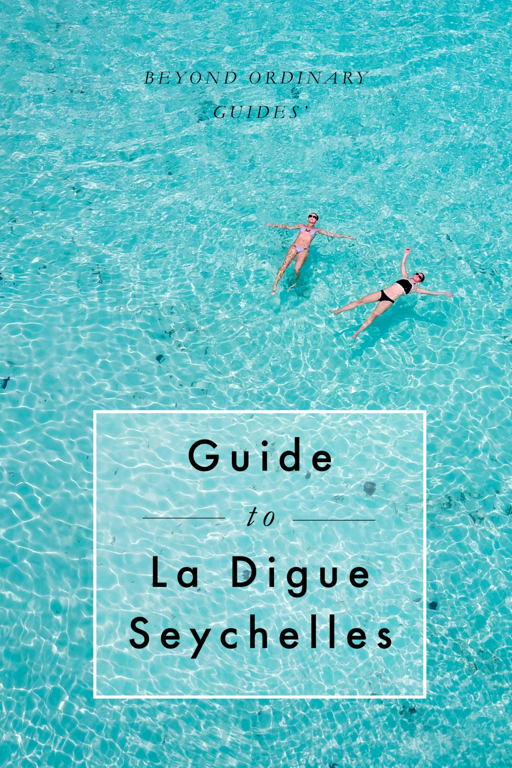Beyond Ordinary Guide's Guide to La Digue, Seychelles