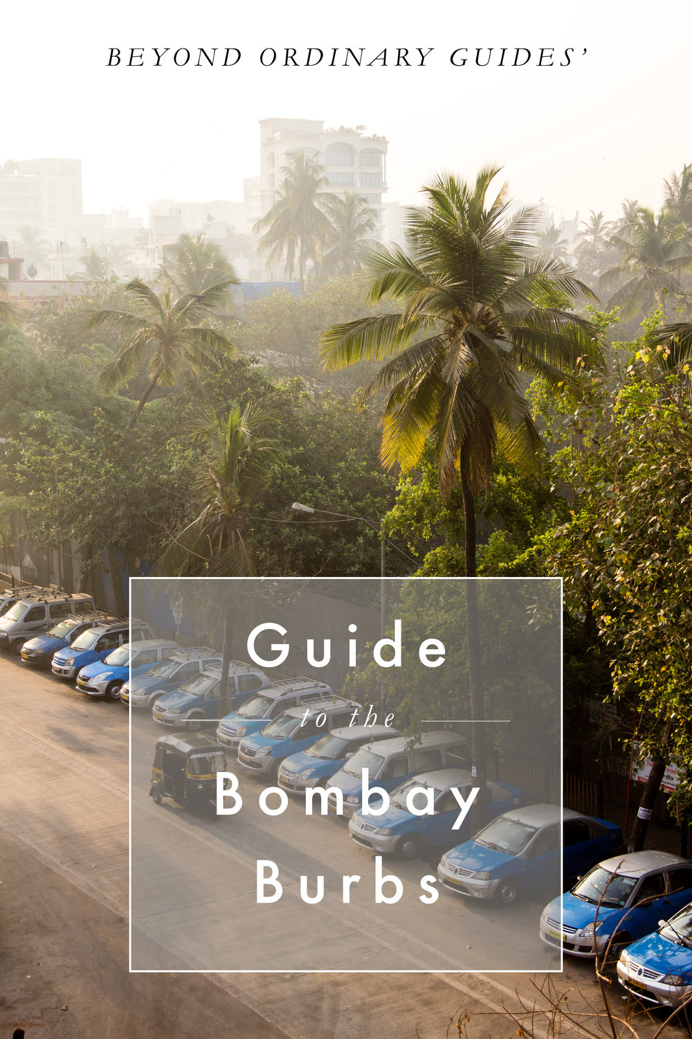 Guide to the Bombay Burbs | Beyond Ordinary Guides