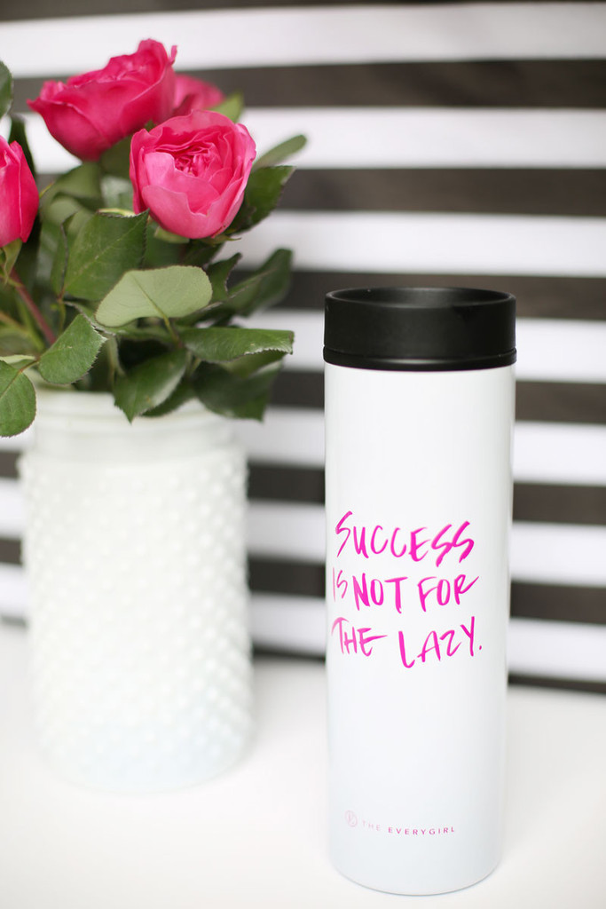 "The Everygirl | ""Success is not for the Lazy"" Insulated Travel Tumbler"