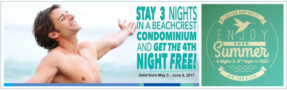 STAY 3 NIGHTS IN a BEACHCREST CONDOMINIUM &RECEIVE YOUR 4TH NIGHT FREE! VALID FROM MAY 3RD THRU JUNE 1ST, 2017. SORRY, NOT VALID MAY 26, 27 & 28 - MEMORIAL DAY WEEKEND. IF YOU CURRENTLY HAVE A RESERVATION AND WISH TO ADD A DAY OR TWO ONTO YOUR STAY TO TAKE ADVANTAGE OF THE 4TH NIGHT FREEPROMO, PLEASE CALL US TODAY. NEW RATES MAY APPLY TO ANY CHANGED RESERVATIONS. CANNOT BE COMBINED WITH 15% OFF PROMO. ALL RESERVATIONS ARE BASED ON AVAILABILITY. THE AQUA BEACH HOTEL RESERVES THE RIGHT TO CHANGE, ALTER OR CANCEL SPECIALS AT ANYTIME. PLEASE CALL FOR RESERVATIONS, 1-800-247-4776 OR (609)-522-6507.