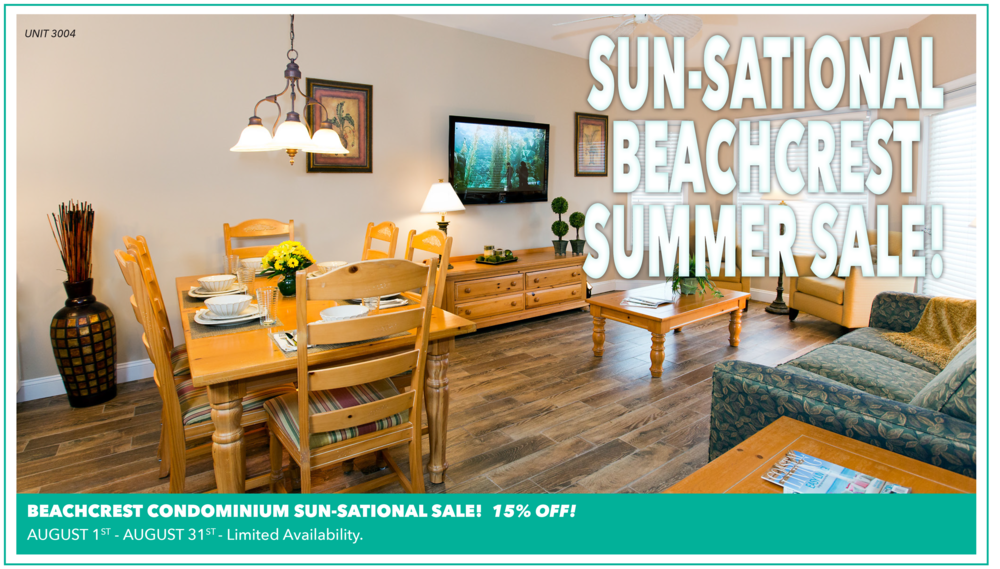 SUN-SATIONAL BEACHCREST CONDOMINIUM SUMMER SALE IS VALID BETWEEN AUGUST 1ST - AUGUST 31ST. 15% OFF! POLICIES:SUN-sational beachcrest condominium summer sale is VALID ON NEW RESERVATIONS ONLY! MUST STAY 2 CONSECUTIVE NIGHTS OR LONGER.PRICES ARE SUBJECT to AVAILABILITY. sun-sational beachcrest condominium sale CANNOT BE COMBINED WITH ANY OTHER SPECIALS OR DISCOUNTED RATES. SORRY, the Caliceo beachcrest CONDOMINIUM penthouse isNOTINCLUDED in sale.THE AQUA BEACH HOTEL RESERVES THE RIGHT TO REVISE OR CANCEL sun-sational beachcrest CONDOMINIUM SALE AT ANY TIME. limited availability! the only way to to save is to CALL THE AQUA BEACH HOTEL DIRECTLY FOR RESERVATIONS,1-800-247-4776/609-522-6507.