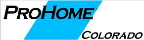 PROHOME COLORADO   ProHome Colorado administers third party warranty service to builders across Colorado, since its incorporation 2003.  Partner since 2009  Phone: 303-679-9090  Website:  www.prohomeco.com