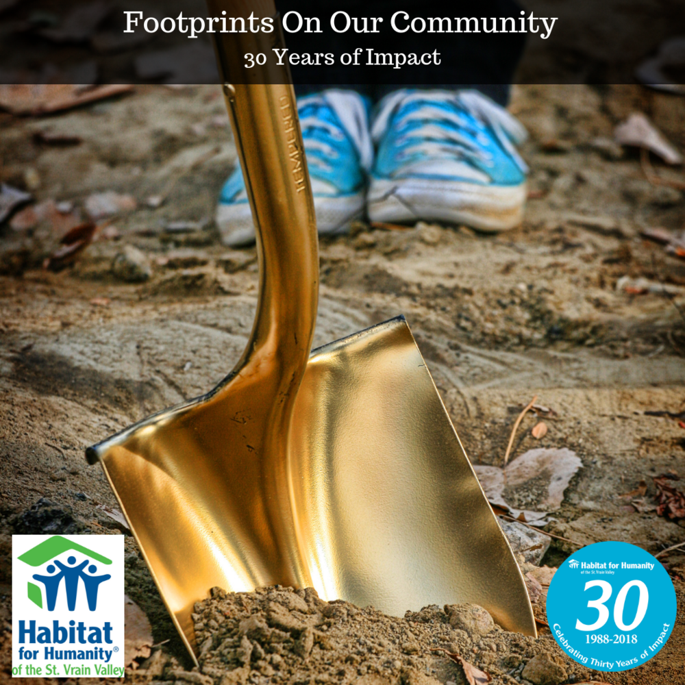 12/10/18 -  30 Years of Impact . St. Vrain Habitat is proud to serve our local community. Read more about our major milestones and our plans for the future, plus homeowner stories, and ways you can get involved.