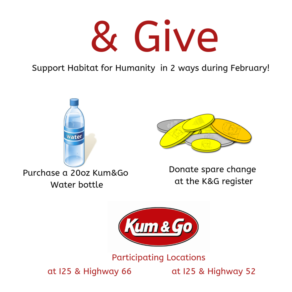 Kum&Go is partnering with Habitat for Humanity to raise money in stores and give back to the communities they live in and serve every day. Show your support for St. Vrain Habitat by making qualifying purchases and/or donating spare change at your local Kum&Go throughout the month of February. Together, we can  #buildabetterfuture !