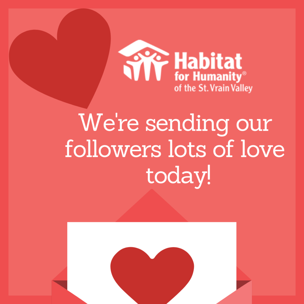 Happy Valentine's Day from all of us at St. Vrain Habitat!