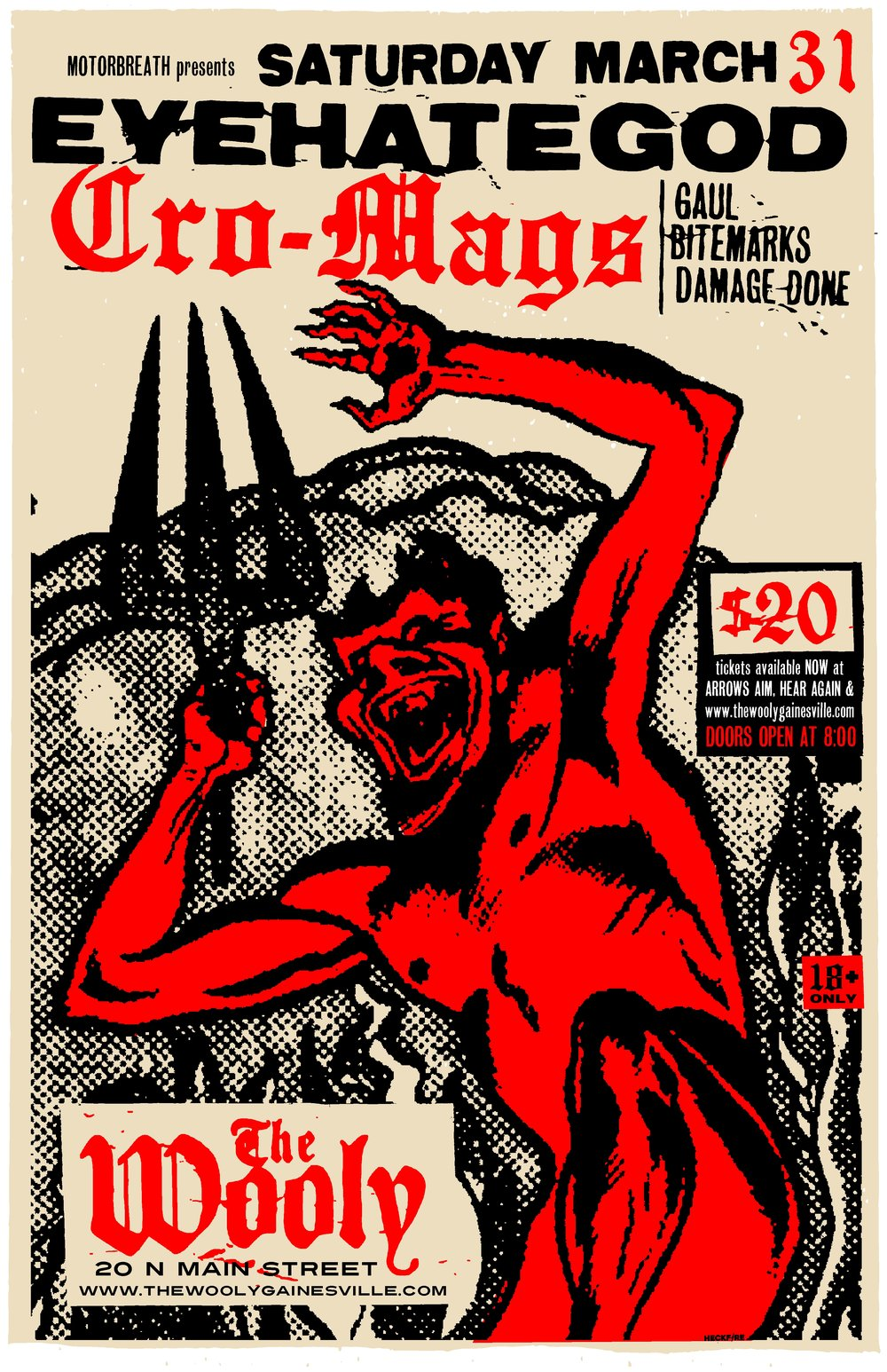 "Saturday, March 31st Motorbreath GVL Presents:  EYEHATEGOD (30th Anniversary Tour) Cro-Mags Gaul, Bite Marks, Damage Done  Doors at 8pm $20  Buy tickets  Physical tickets available soon at Arrow's Aim Records  at The Wooly 20 N Main Street Downtown Gainesville FL 32601  ///////////////////////  EYEHATEGOD:  https://www.youtube.com/watch?v=zoqAjL_3mBI   http://eyehategod.ee/   https://www.instagram.com/eyehategodnola/   https://www.facebook.com/OfficialEyeHateGod   https://twitter.com/EyehategodNola   Eyehategod (also abbreviated and referred to as EHG) is an American sludge metal band from New Orleans who formed in 1988.[1] They have become one of the most well known bands to emerge from the NOLA metal scene. Throughout the years, their core line-up has remained.  Eyehategod have noted Melvins, Carnivore, The Obsessed, Discharge, Black Flag, Corrosion of Conformity, Black Sabbath, Celtic Frost, Confessor and Saint Vitus[2] as key influences to their sound. Heavy, detuned, and bluesy guitar riffs dominate the band's discography. They are combined with walls of feedback and tortured vocals to create a harsh misanthropic vibe.   ///////////////////////  CRO MAGS:  http://www.cro-mags.com/   https://www.facebook.com/Cro-Mags-28749578197/   https://www.youtube.com/watch?v=0BLcCM8nPYQ   The Cro-Mags are an American hardcore punk turned crossover thrash band from New York City. The band, which had a strong cult following, has released five studio albums, their first two considered the most influential. According to AllMusic, ""before the Cro-Mags, the idea of combining heavy metal and hardcore together was unheard of. But with the release of their classic debut, The Age of Quarrel, hardcore-metal was born, and in its wake came a legion of similarly styled offspring (Biohazard, Vision of Disorder, etc.).""    Things to know: -18+ only, unless legal guardian is present. -No Backpacks or Bags of any kind allowed inside the venue. -No smoking of any kind allowed inside."