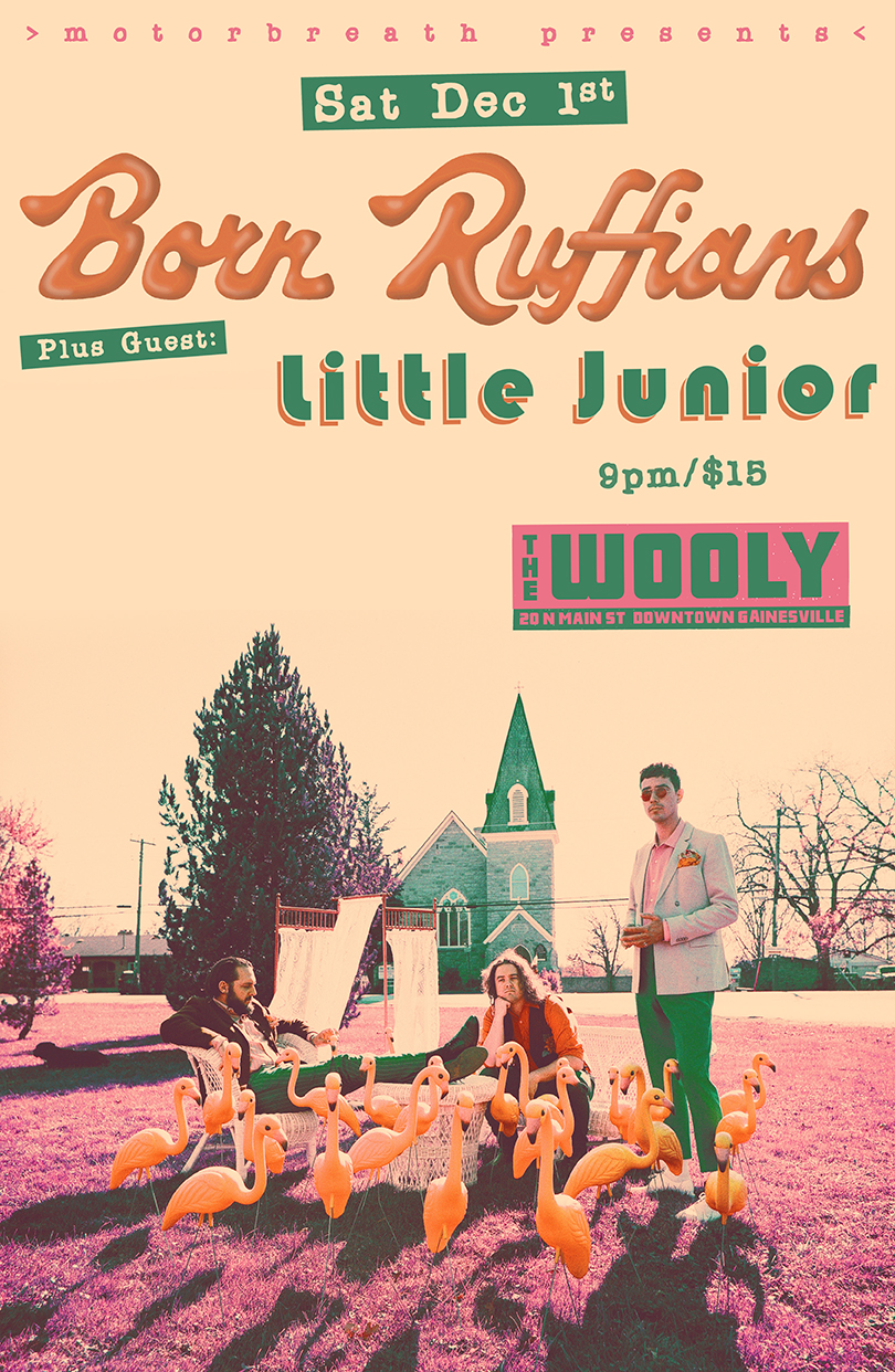 Saturday, December 01 2018  Motorbreath Presents:   Born Ruffians    Little Junior   + TBA  at The Wooly  20 N Main Street, Downtown Gainesville  Doors at 9pm  $15   Buy Tickets   Delivering a playful variety of indie rock that weaves shifting guitar patterns though spare, hooky melodies and sweet but snarky vocals,  Born Ruffians  are a band that was formed in Midland, Ontario, Canada in 2002 by guitarist and singer  Luke LaLonde , his cousin Mitch DeRosier on bass and vocals, and drummer  Steve Hamelin . Originally named Mornington Drive (the group self-released an EP under that handle, though  LaLonde  claims he doesn't have a copy), the three musicians moved to Toronto in 2004, and soon changed the group's name to  Born Ruffians . The trio earned a reputation on the Toronto club circuit for their witty songs and lively stage show, and their first demo helped them land a record deal with the British electronic label Warp Records, who handled their releases in North America, while  XL Recordings  became their label in Europe and Paper Bag released their music in Canada. Their self-titled debut EP was released in 2006, and the band toured the U.K. and North America, landing a cameo on the popular British TV series Skins.