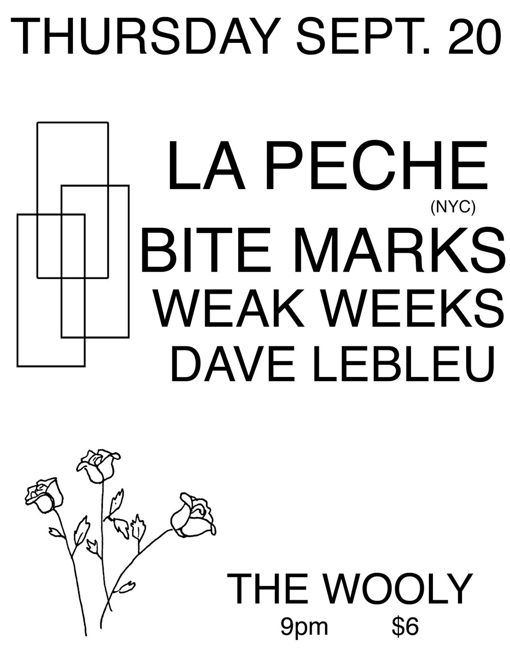 Thursday, Sept 20   LAPêCHE  | (NYC)   BiteMarks   Weak Weeks  Dave Lebleu   Doors open at 9pm / Show starts at 9:45 $6 at the door